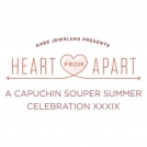 Heart from Apart: 39th Capuchin Soup Summer Celebration